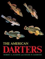 The American Darters | Kuehne, Robert A. ; Barbour, Roger W. |