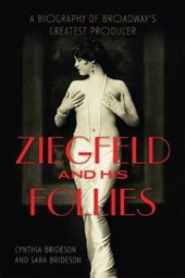 Ziegfeld and His Follies | Brideson, Cynthia ; Brideson, Sara |