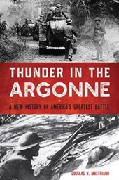 Thunder in the Argonne | Douglas V. Mastriano |