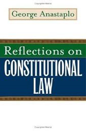 Reflections on Constitutional Law | George Anastaplo |