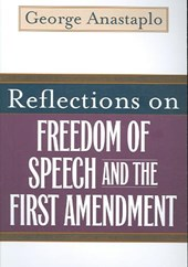Reflections on Freedom of Speech And the First Amendment