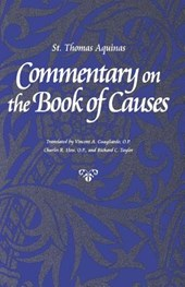 Commentary on the Book of Causes | Thomas, Aquinas, Saint |