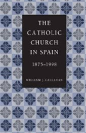 The Catholic Church in Spain, 1875-1998