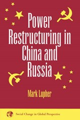 Power Restructuring in China and Russia | Mark Lupher |