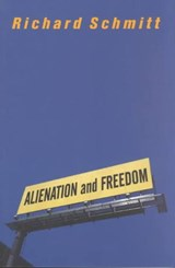 Alienation and Freedom | Richard Schmitt |