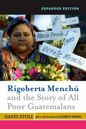 Rigoberta Menchu and the Story of the Poor Guatemalans