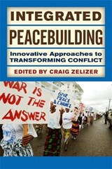 Integrated Peacebuilding | Craig Zelizer |