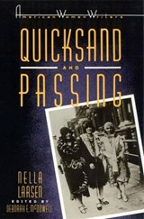 Quicksand and Passing | Nella Larsen & Deborah Mcdowell |