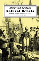 Natural Rebels | Hilary Beckles |