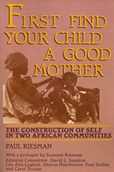 First Find Your Child a Good Mother | Paul Riesman |