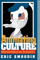 Animating Culture | Eric Smoodin |