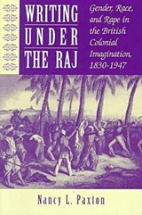 Writing Under the Raj | Nancy L. Paxton |