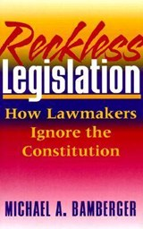 Reckless Legislation | Michael A. Bamberger |