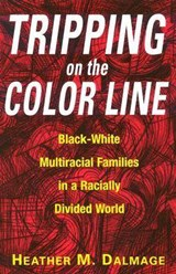 Tripping on the Color Line | Heather M. Dalmage |