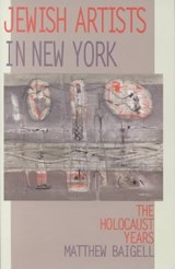 Jewish Artists in New York | Matthew Baigell |