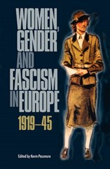 Women, Gender and Fascism in Europe, 1919-45 | auteur onbekend |