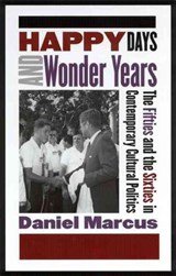 Happy Days and Wonder Years | Daniel Marcus |