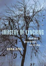 Imagery of Lynching | Dora Apel |