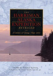 The Harriman Alaska Expedition Retraced
