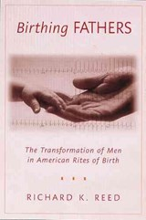 Birthing Fathers | Richard K. Reed |