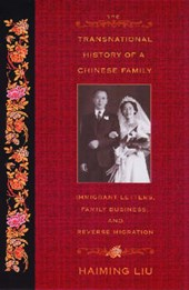 The Transnational History of a Chinese Family | Haiming Liu |