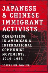 Japanese and Chinese Immigrant Activists | Josephine Fowler |
