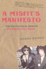A Misfit's Manifesto | Donna Gaines |