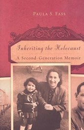 Inheriting the Holocaust | Paula S. Fass |