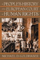 A People's History of the European Court of Human Rights | Michael Goldhaber |