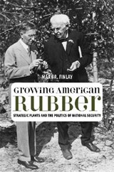 Growing American Rubber | Mark R. Finlay |