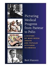 Picturing Medical Progress from Pasteur to Polio