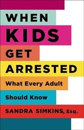 When Kids Get Arrested