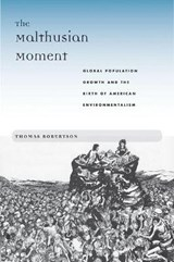 The Malthusian Moment | Thomas Robertson |