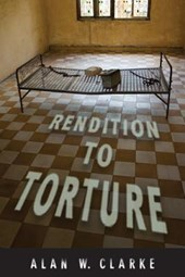 Rendition to Torture | Alan W. Clarke |