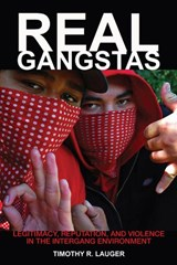 Real Gangstas | Timothy R. Lauger |
