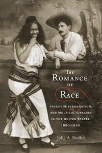 The Romance of Race | Jolie A. Sheffer |
