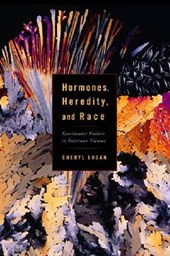 Hormones, Heredity, and Race | Cheryl A. Logan |