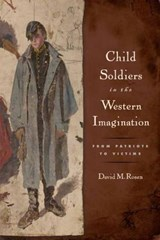 Child Soldiers in the Western Imagination | David M Rosen |