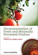 Decontamination of Fresh and Minimally Processed Produce | Vicente M. Gomez-Lopez |