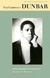 The Collected Poetry of Paul Laurence Dunbar | Paul Laurence Dunbar & Joanne M. Braxton |