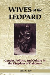 Wives of the Leopard | Edna G. Bay |