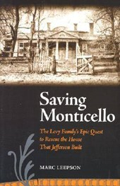 Saving Monticello | Marc Leepson |