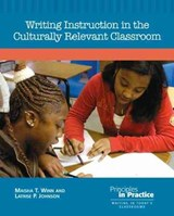 Writing Instruction in the Culturally Relevant Classroom | Maisha T Winn |