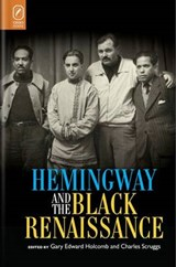 Hemingway and the Black Renaissance | Gary Edward Holcomb |