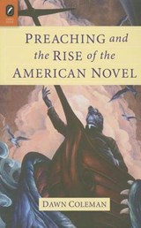 Preaching and the Rise of the American Novel | Dawn Coleman |