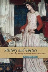 History and Poetics in the Early Writings of William Morris 1855-1870 | Florence S. Boos |