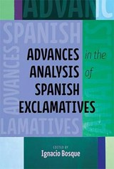 Advances in the Analysis of Spanish Exclamatives |  |