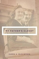 My Father's Closet | Karen a. McClintock |