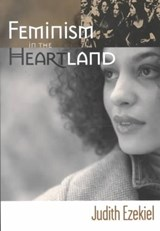 Feminism in the Heartland | Judith Ezekiel |