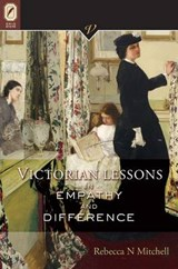 Victorian Lessons in Empathy and Difference | Rebecca N. Mitchell |